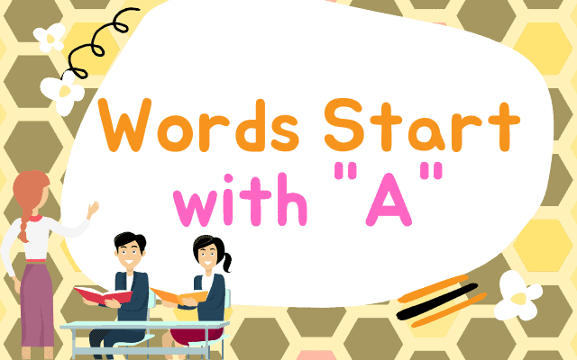 What Words Start with A – New English Words with Meaning