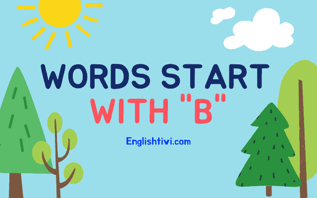 What Words Start with B – New English Words with Meaning