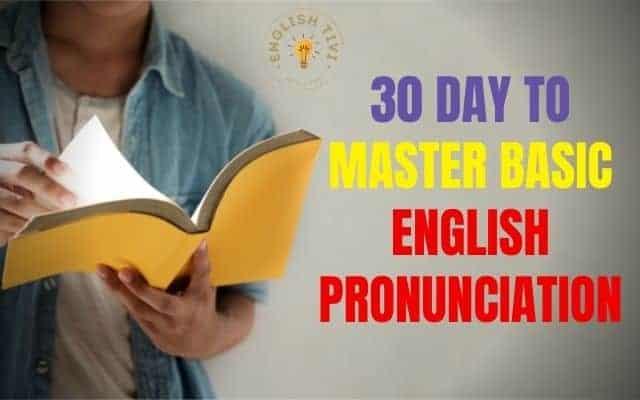 English Pronunciation – 30 Day to Master Basic