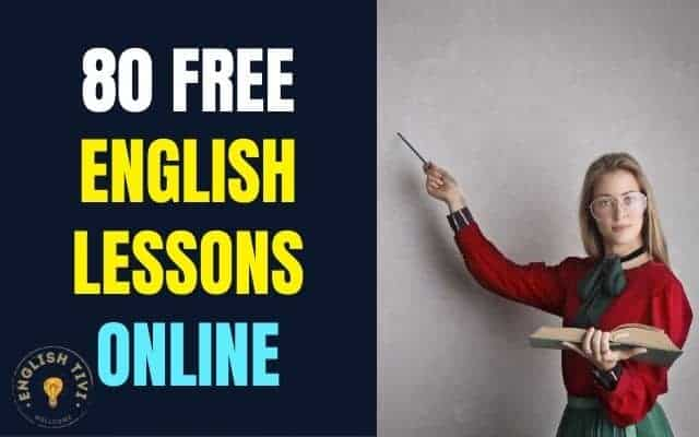 80 Free English Lessons Online – English For You