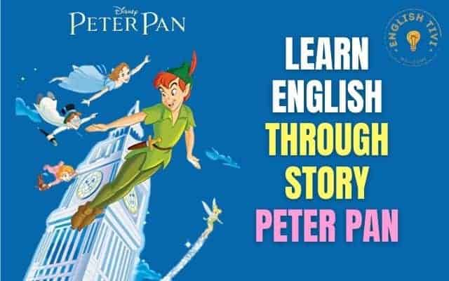 Learn English Through Story – Peter Pan – Level 1