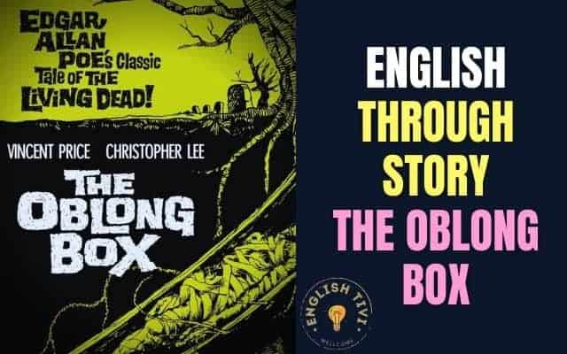Learn English Through Story – The Oblong Box – Level 2