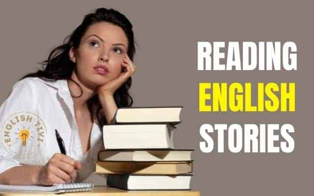 Reading English Stories – Method to Learn English Effectively