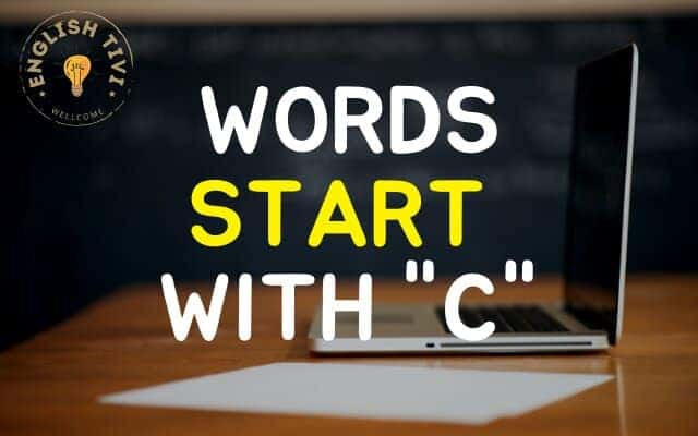 What Words Start with C – New English Words with Meaning