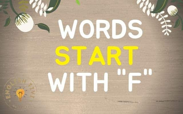 What Words Start with F – New English Words with Meaning