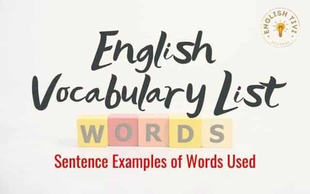 English Vocabulary List – Sentence Examples of Words Used
