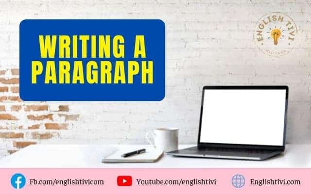 What is a Paragraph? Writing a Paragraph Examples