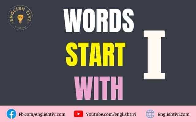 What Words Start with I – New English Words with Meaning