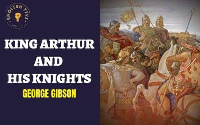 King Arthur and His Knights – Read English Stories – Level 4