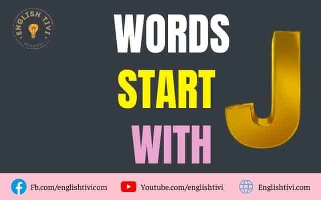 What Words Start with J – New English Words with Meaning