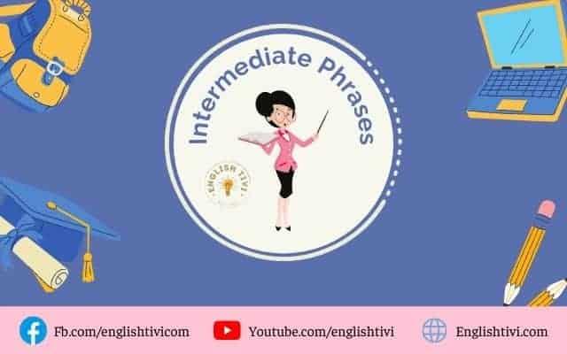 180+ Common English Phrases & Idioms for Intermediate